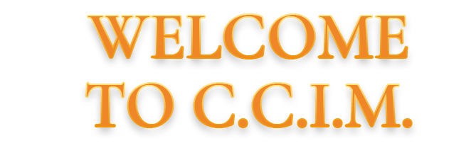 WELCOME TO C.C.I.M.